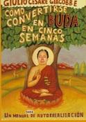Cómo convertirse en  Buda en 5 semanas